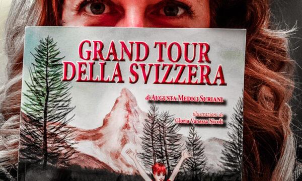 Grand Tour della Svizzera: un viaggio, un libro